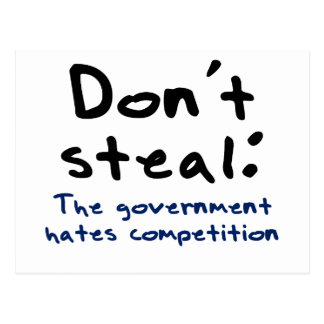 Stealing is wrong (except for the government) postcard