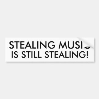 Stealing Music is Still Stealing! Bumper Sticker