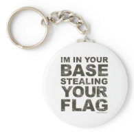 Stealing Your Flag - FPS, Game, Gamer, Video Games Keychain