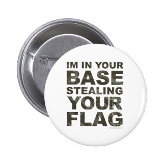 Stealing Your Flag - FPS, Game, Gamer, Video Games Pinback Button