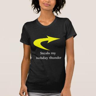 Steals My Birthday Thunder 2 T-Shirt
