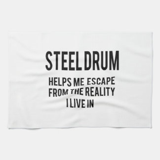 Steel Drum helps me escape from the reality i live Kitchen Towel