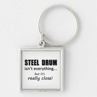 Steel Drum Isn't Everything Keychain