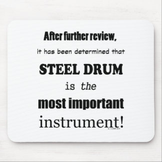 Steel Drum Most Important Instrument Mouse Pad