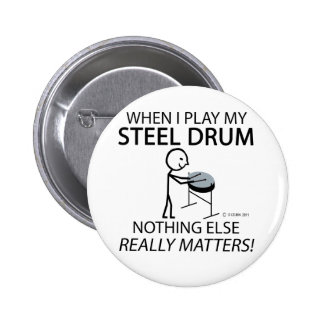 Steel Drum Nothing Else Matters Pinback Button