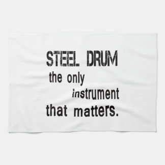 Steel Drum the only instrument that matters. Kitchen Towel