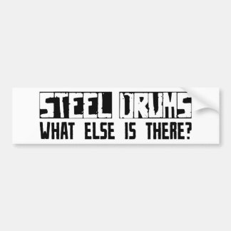 Steel Drums What Else Is There Bumper Sticker
