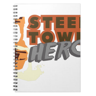 Steel Town Hero Spiral Notebook