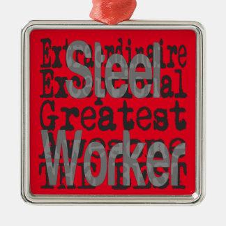 Steel Worker Extraordinaire Metal Ornament