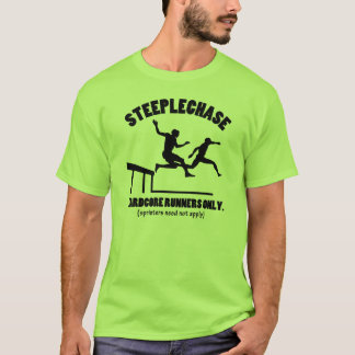 Steeplechase is Hardcore T-Shirt
