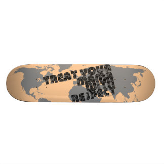 StellaRoot Treat Your Mama With Respect Skateboard Deck