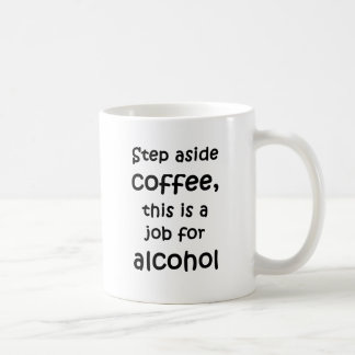 Step aside coffee, this is a job for alcohol coffee mug