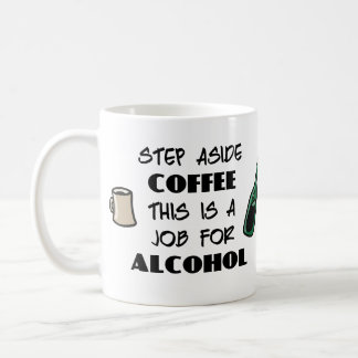 Step aside coffee - this is a job for alcohol coffee mug
