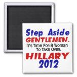 Step Aside Gentlemen HILLARY CLINTON Refrigerator Magnets