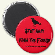 Step Away From the Fridge Magnet
