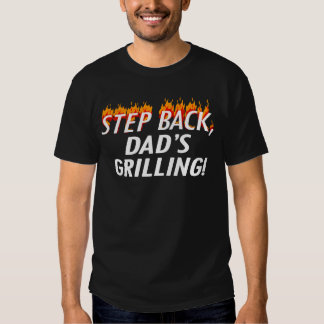Step Back, Dad's Grilling BBQ Father's Day T-shirt