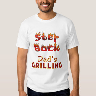 Step Back Dad's Grilling Funny Humorous T Shirt