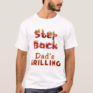 Step Back Dad's Grilling Funny Humorous T-Shirt