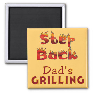 Step Back Dad's Grilling T-shirts and Gifts 2 Inch Square Magnet
