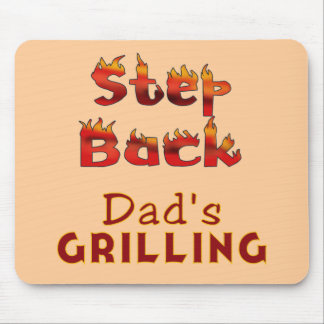 Step Back Dad's Grilling T-shirts and Gifts Mousepad