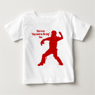 STEP BACK FACE BABY T-Shirt