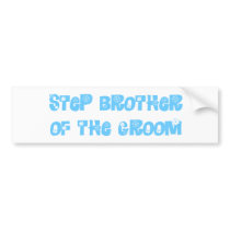 Step Brother of the Groom Bumper Sticker
