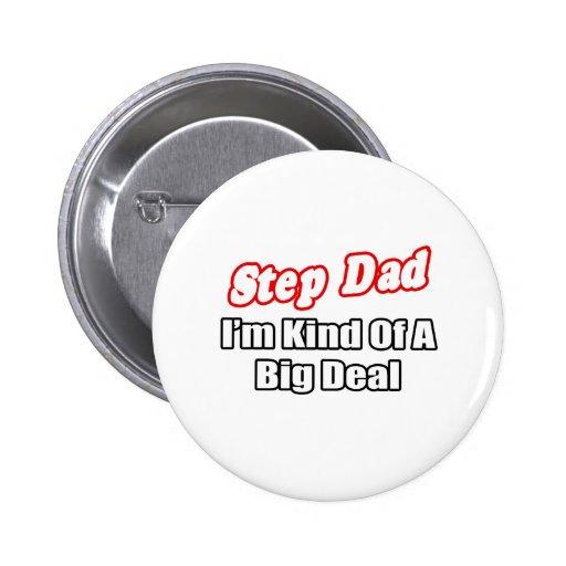 Step Dad...Big Deal 2 Inch Round Button