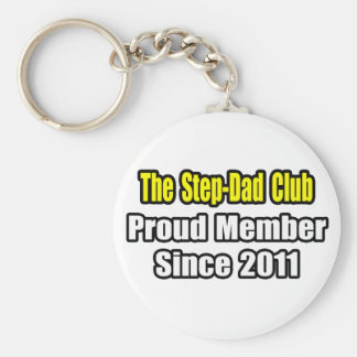 Step-Dad Club .. Proud Member Since 2011 Key Chain