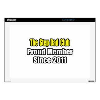"Step-Dad Club .. Proud Member Since 2011 17"" Laptop Skins"