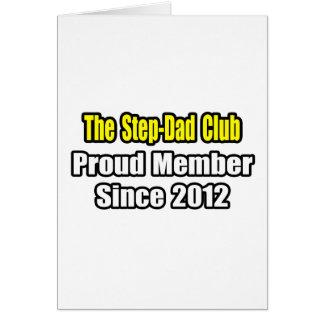 Step-Dad Club .. Proud Member Since 2012 Greeting Card