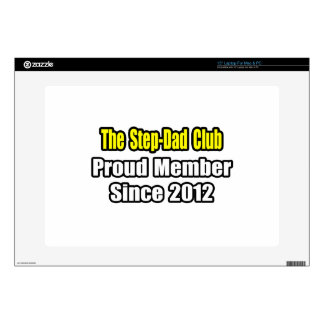 """Step-Dad Club .. Proud Member Since 2012 Skin For 15"""" Laptop"""