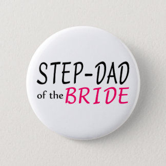 Step Dad Of The Bride Button