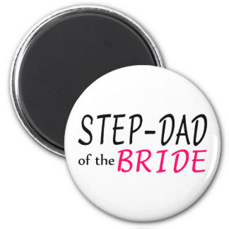 Step Dad Of The Bride Magnet
