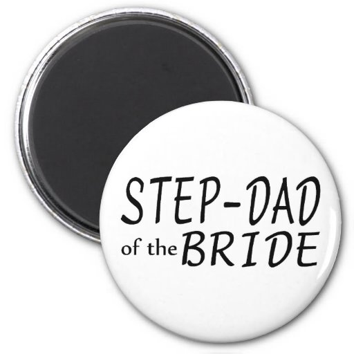 Step Dad Of The Bride Magnets