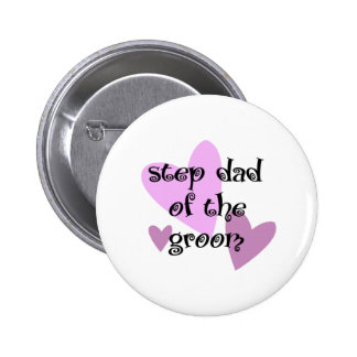 Step Dad of the Groom Pinback Button