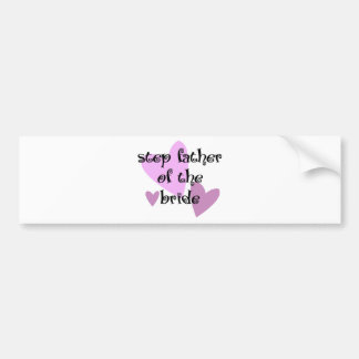 Step Father of the Bride Bumper Stickers
