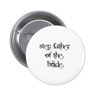 Step Father of the Bride Pinback Button