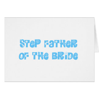 Step Father of the Bride Greeting Card