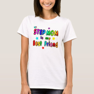 Step Mom Best Friend T-Shirt