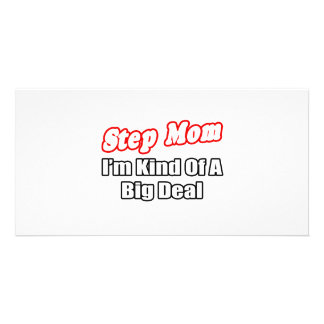Step Mom...Big Deal Personalized Photo Card