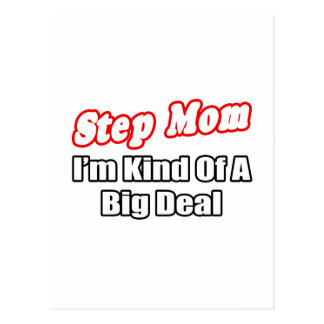 Step Mom...Big Deal Postcard