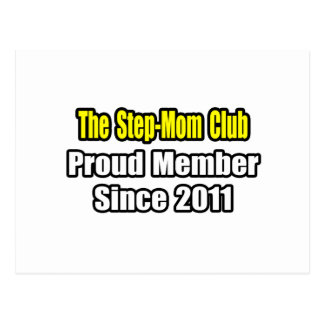Step-Mom Club .. Proud Member Since 2011 Post Cards