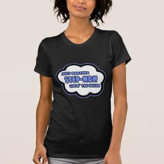 Step-Mom .. Livin' The Dream T-shirts