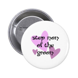 Step Mom of the Groom Pinback Button