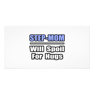 Step-Mom...Will Spoil For Hugs Picture Card
