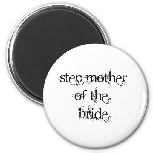Step Mother of the Bride 2 Inch Round Magnet