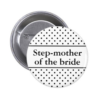 Step mother of the bride button for weddings