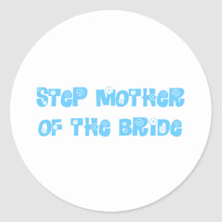 Step Mother of the Bride Classic Round Sticker