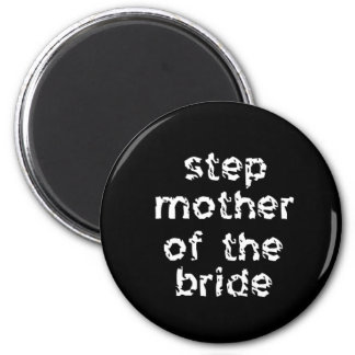Step Mother of the Bride Magnets