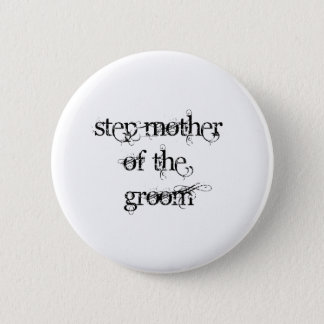 Step Mother of the Groom Button
